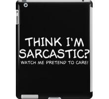 Sarcastic Care iPad Case/Skin