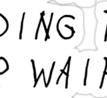 If you're reading this your waifu is shit Sticker