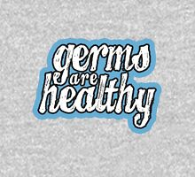 Germs are Healthy Unisex T-Shirt