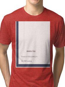 Tumblr - Delete This Post. Tri-blend T-Shirt