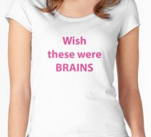 Wish these were brains Women's Fitted Scoop T-Shirt
