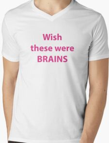 Wish these were brains Mens V-Neck T-Shirt