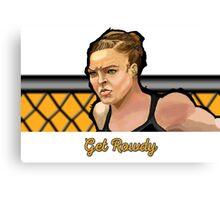 Get Rowdy Canvas Print