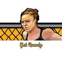 Get Rowdy Photographic Print