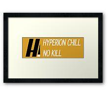 Hyperion Chill, No Kill Framed Print