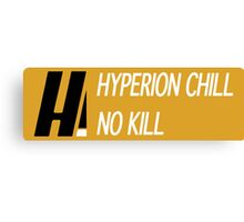 Hyperion Chill, No Kill Canvas Print