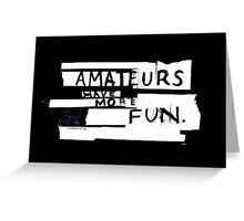 AMATEURS Greeting Card