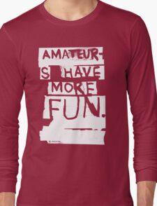 AMATEURS Long Sleeve T-Shirt