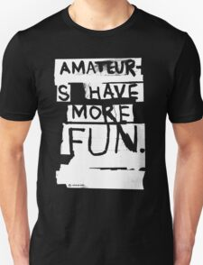 AMATEURS Unisex T-Shirt