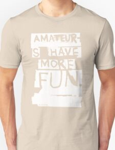 AMATEURS Unisex T-Shirt