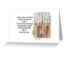 Affirmation to TAKE YOUR POWER BACK Greeting Card