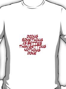 Inspirational & motivational life slogan T-Shirt