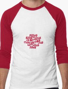 Inspirational & motivational life slogan Men's Baseball ¾ T-Shirt