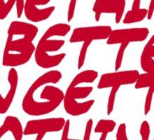Inspirational & motivational life slogan Sticker