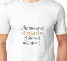 the universe is made of stories Unisex T-Shirt
