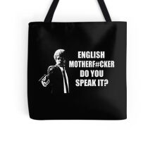 English Motherfucker Do You Speak It Tote Bag