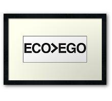 ECO>EGO Framed Print