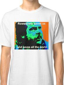Rowsdower Saves Us Classic T-Shirt