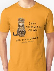 I am a normal cat lady You are a crazy people person T-Shirt