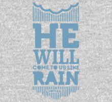 He will come to us like rain Kids Tee