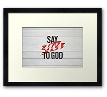 Say YES to God Framed Print