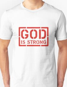 God is strong T-Shirt