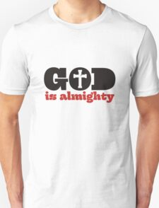 God is almighty T-Shirt
