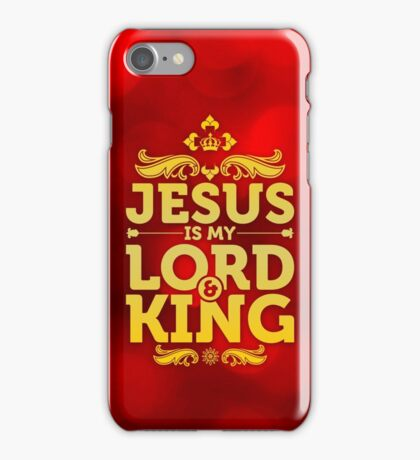 Jesus is my Lord & King iPhone Case/Skin