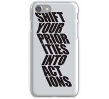 SHIFT YOUR PRIORITIES iPhone Case/Skin