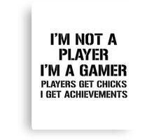 I'm Not A Player I'm A Gamer Canvas Print