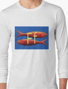 F for fish Long Sleeve T-Shirt
