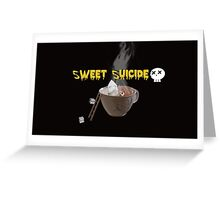 Sweet; Suicide Greeting Card