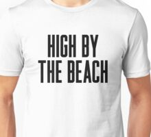 High By The Beach Unisex T-Shirt