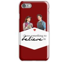I have something to believe in iPhone Case/Skin