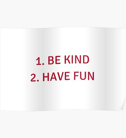 Be Kind - Have Fun Poster