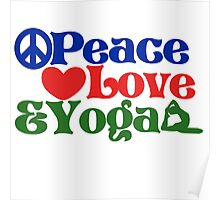 Peace love and yoga Poster