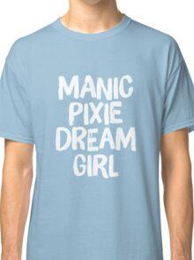 MPDG – Manic Pixie Dream Girl Classic T-Shirt