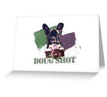Doggy Shot Greeting Card