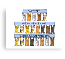 Cats celebrating birthdays on April 16th. Canvas Print
