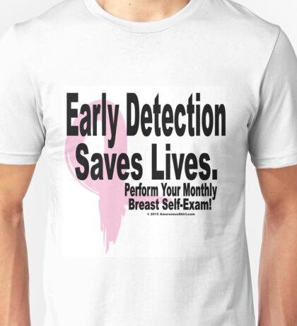 Early Detection Saves Lives - Version 2 Unisex T-Shirt