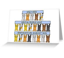 Cats celebrating birthday on August 16th. Greeting Card