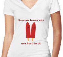 Summer break ups are hard to do Women's Fitted V-Neck T-Shirt