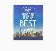 Be the Best You Unisex T-Shirt