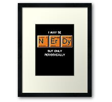 Nerdy (Periodically Speaking) Framed Print