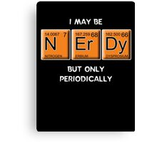 Nerdy (Periodically Speaking) Canvas Print