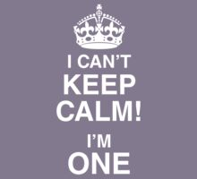 I Can't Keep Calm I'm One Kids Tee