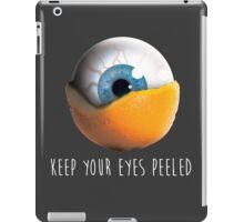 Keep Your Eyes Peeled iPad Case/Skin