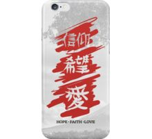 Hope Faith Love. Kanji. iPhone Case/Skin