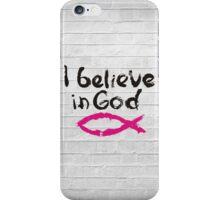 I believe in God iPhone Case/Skin
