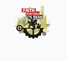 Faith without works is dead Unisex T-Shirt